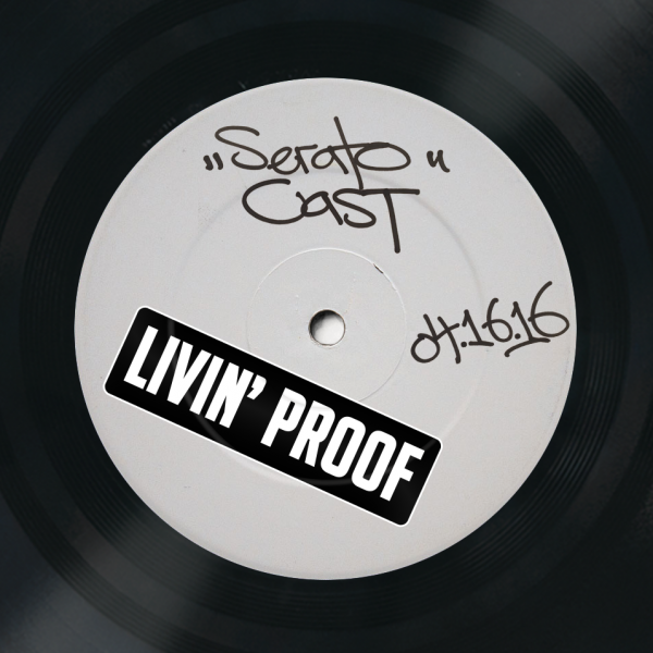 Livin' Proof Seratocast