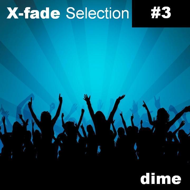 X-Fade Selection #3