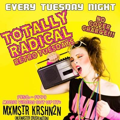 TOTALLY RADICAL RETRO TUESDAYS