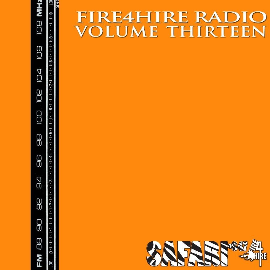 Fire 4 Hire Radio Vol. 13