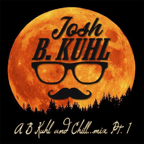 A B Kuhl and Chill...mix Pt. 1