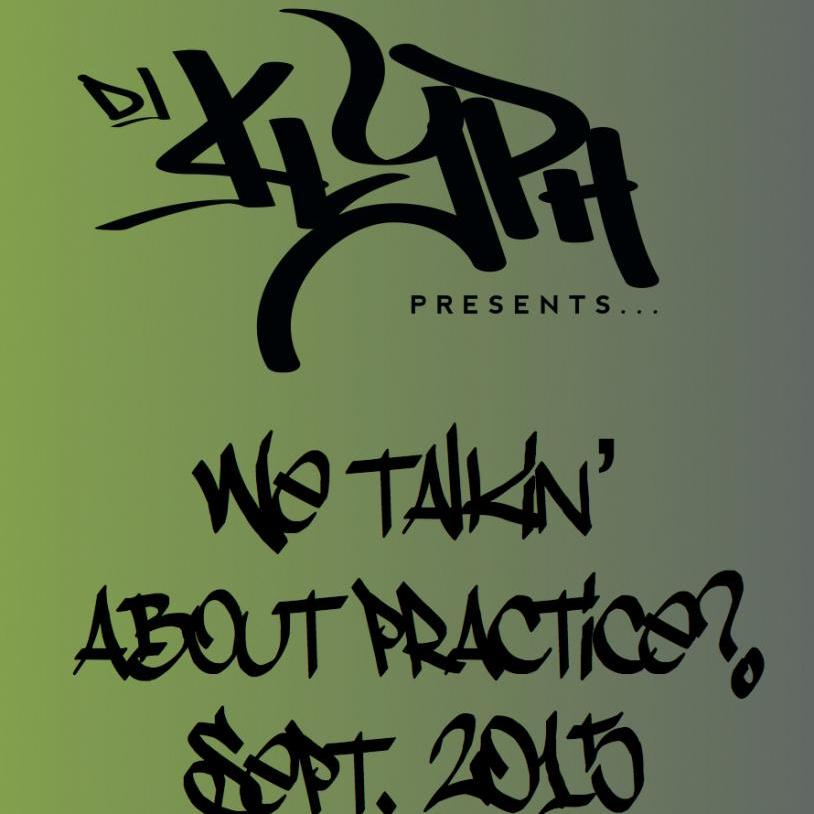 We Talkin' About Practice? Sept 2015