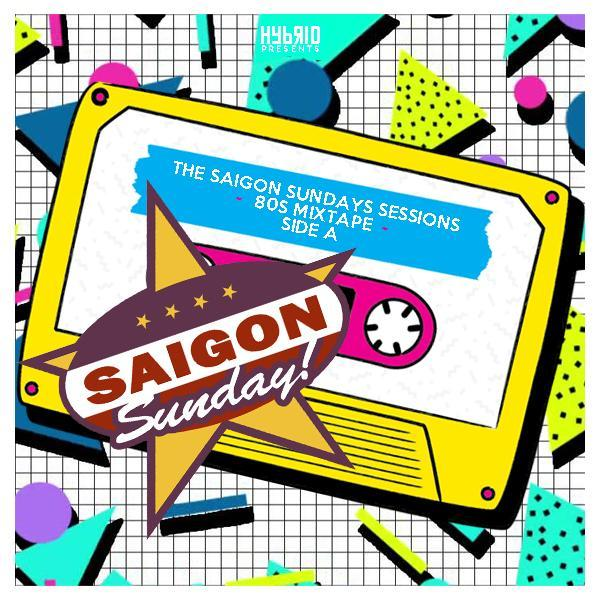 The Saigon Sundays Sessions - 80s MIXTAPE // Side A