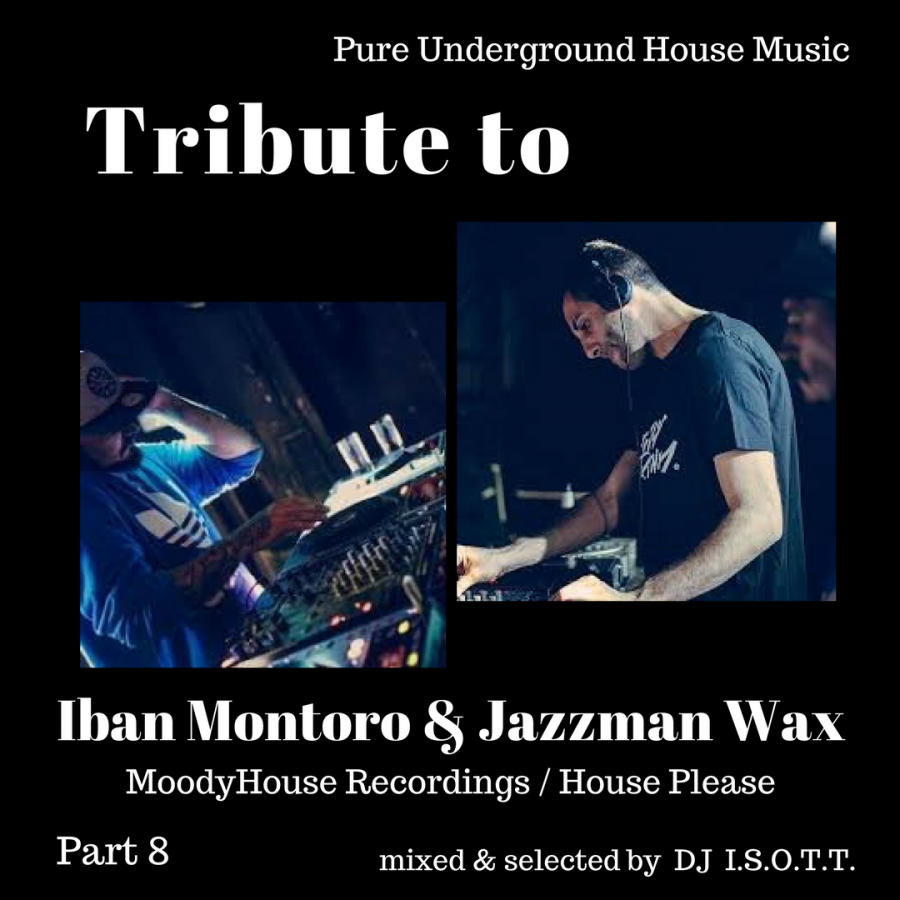 Tribute to Iban Montoro & Jazzman Wax  - Part 8