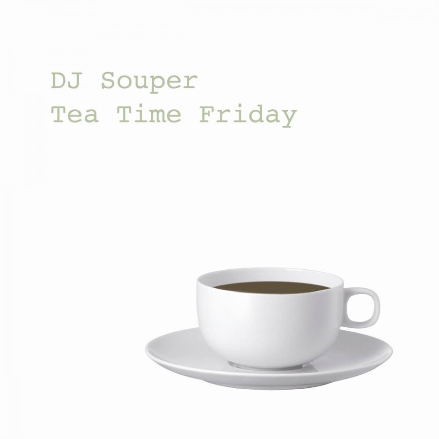 Tea Time Friday
