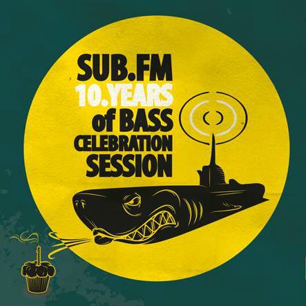 Sub.FM #10YearsOfBass 23/05/2014