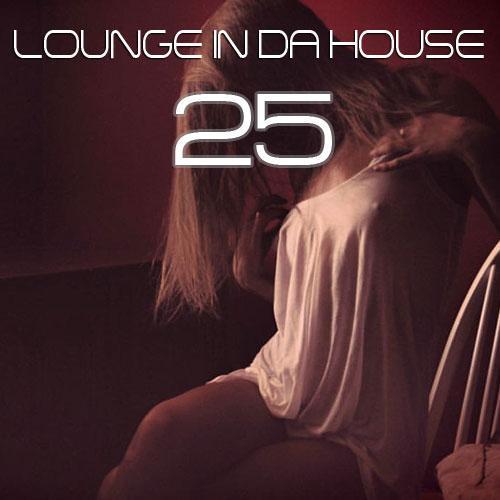Lounge in da House 25