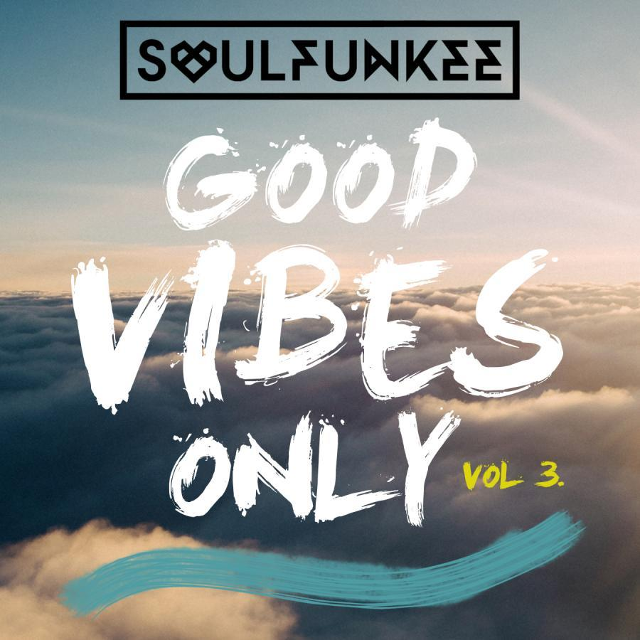 Good Vibes Only: Vol 3