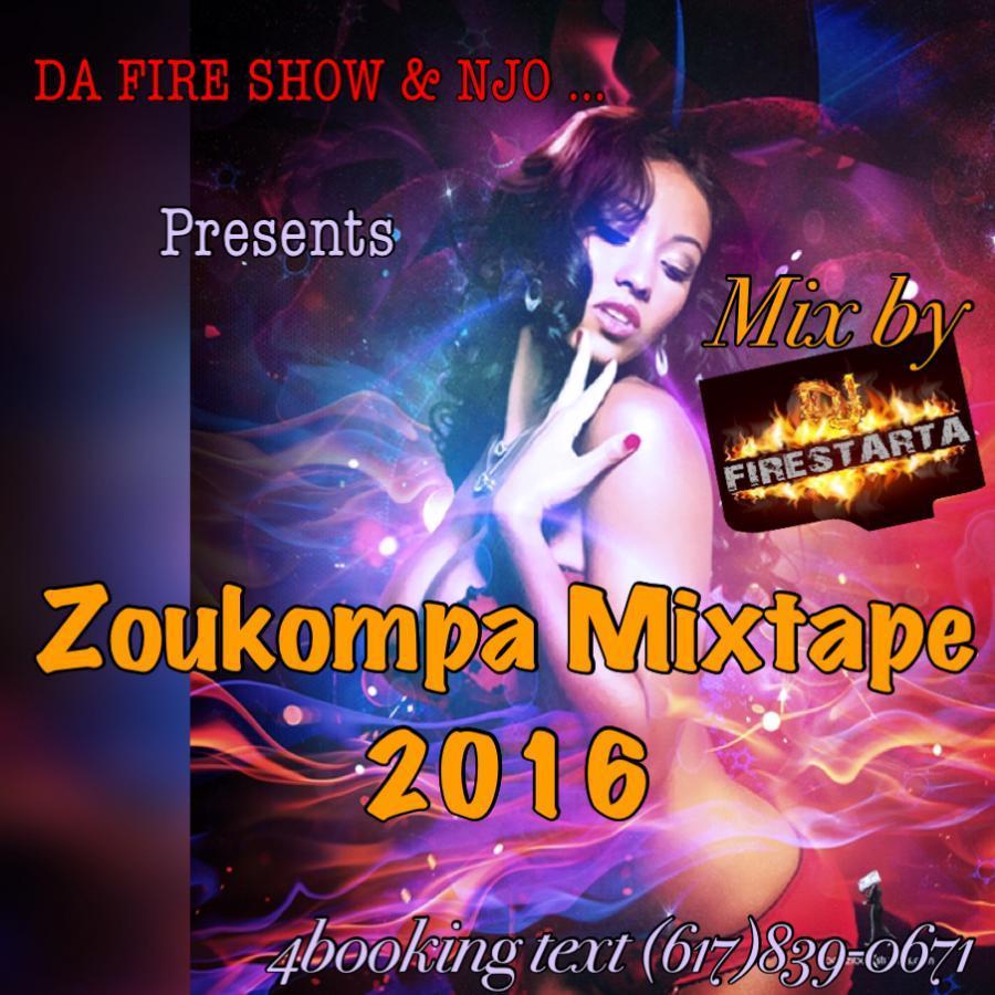 DA FIRE SHOW & NJO ... PRESENT ZOUKOMPA MIXTAPE 2016 MIX BY DJ FIRESTARTA >>>1/12/17