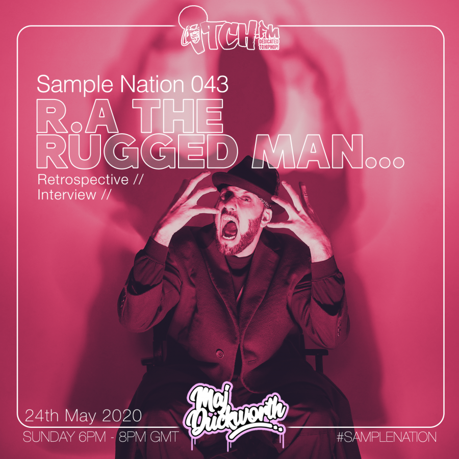 SAMPLE NATION 043 // R.A. THE RUGGED MAN INTERVIEW