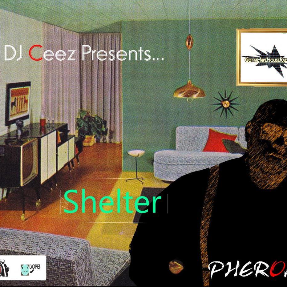 DJ Ceez Presents...Pheromone...Shelter