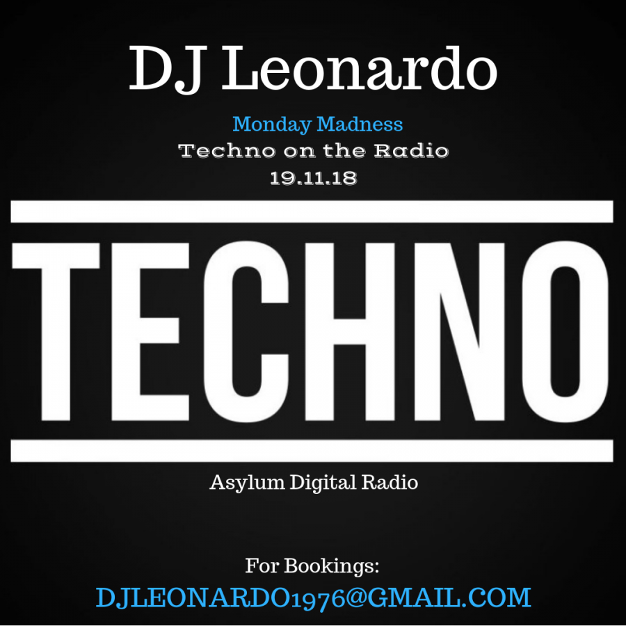 Monday Madness - Techno on the Radio - Asylum Digital Radio 19/11/2018