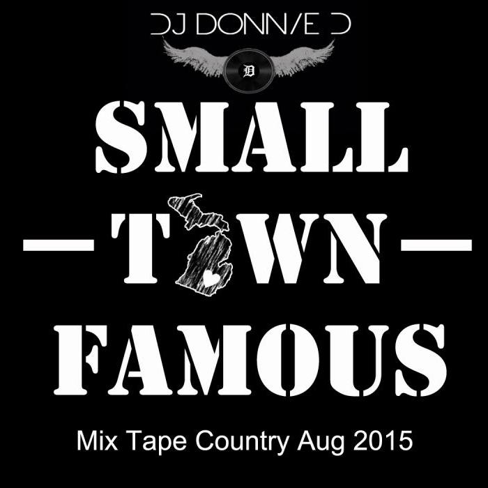 Small Town Famous Mix Show ( Country Aug 2015 )