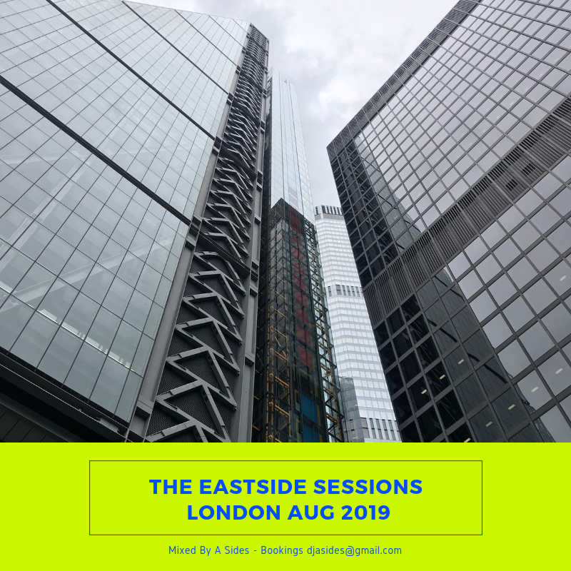 The Eastside Sessions London - Aug 2019