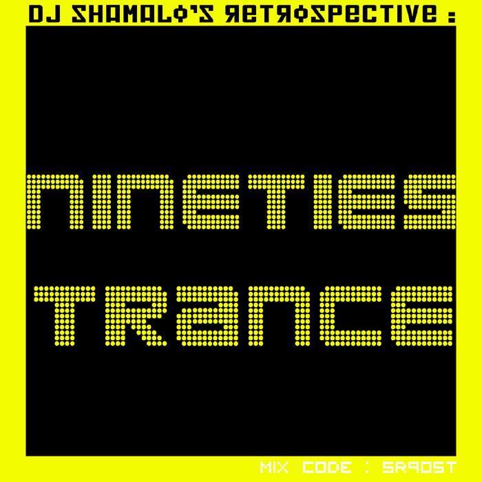 https://beta.mixcloud.com/shamalo/shamalos-retrospective-90s-trance/