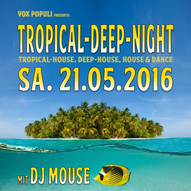 Tropical-Deep-Night - 21.05.2016