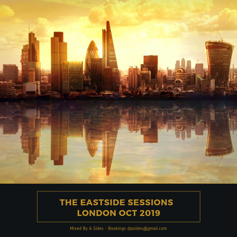 The Eastside Sessions - London Oct 2019