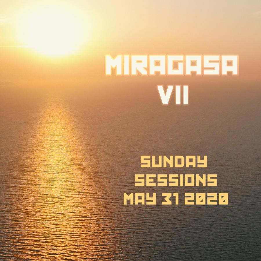 MIRAGASA SUNDAY SESSIONS 7 OUT&ABOUT MAY31 2020
