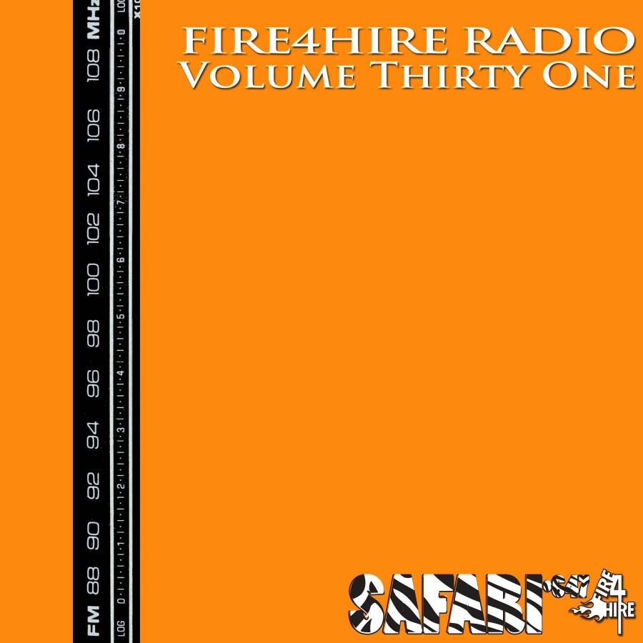 Fire 4 Hire Radio Vol. 31
