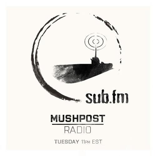 Mushpost Radio on SUB.FM - 27 Mar 2013