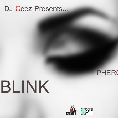DJ Ceez Presents...Pheromone...Blink