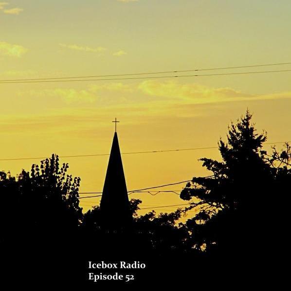 Icebox Radio Show Episode 52