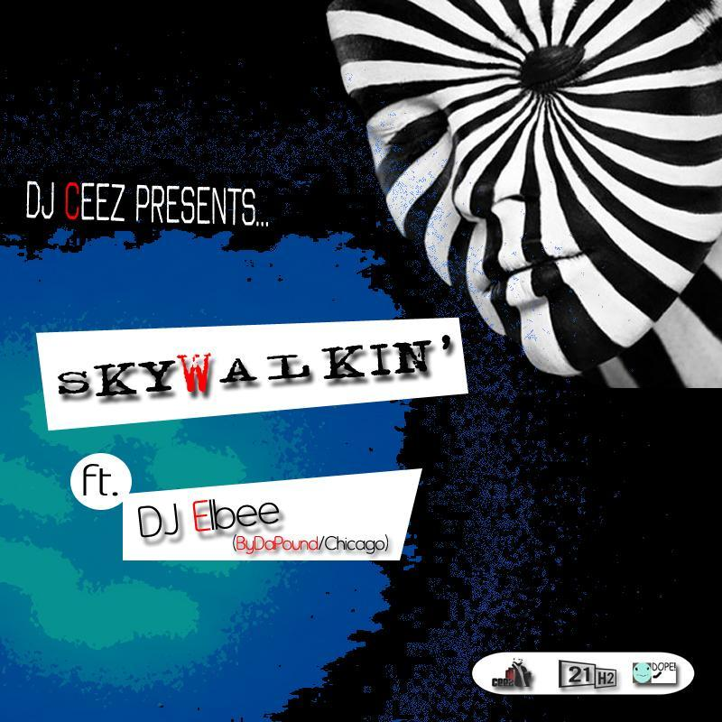 Skywalkin' ft. DJ Elbee