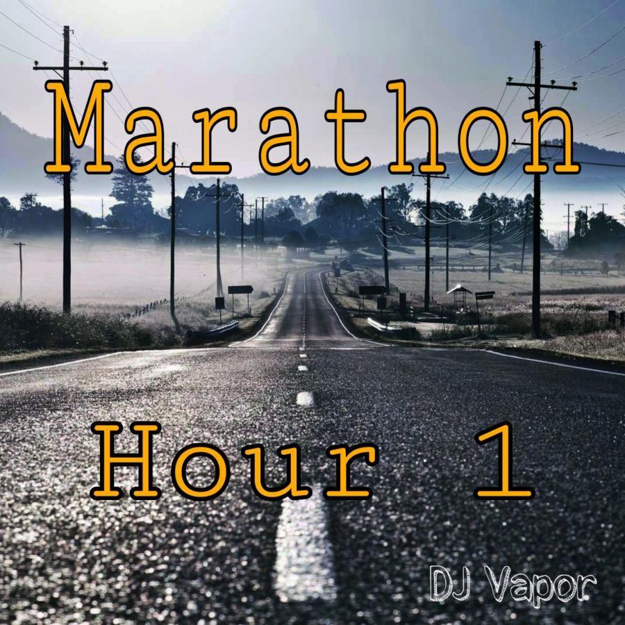 Marathon Hour 1 (DJ Vapor)