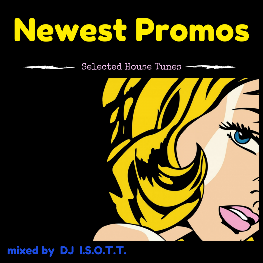 Newest Promos & other selected new House Tunes