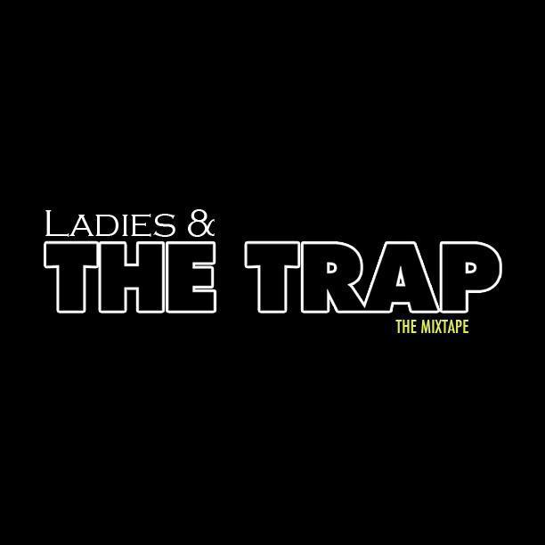 Ladies & The Trap Mixtape