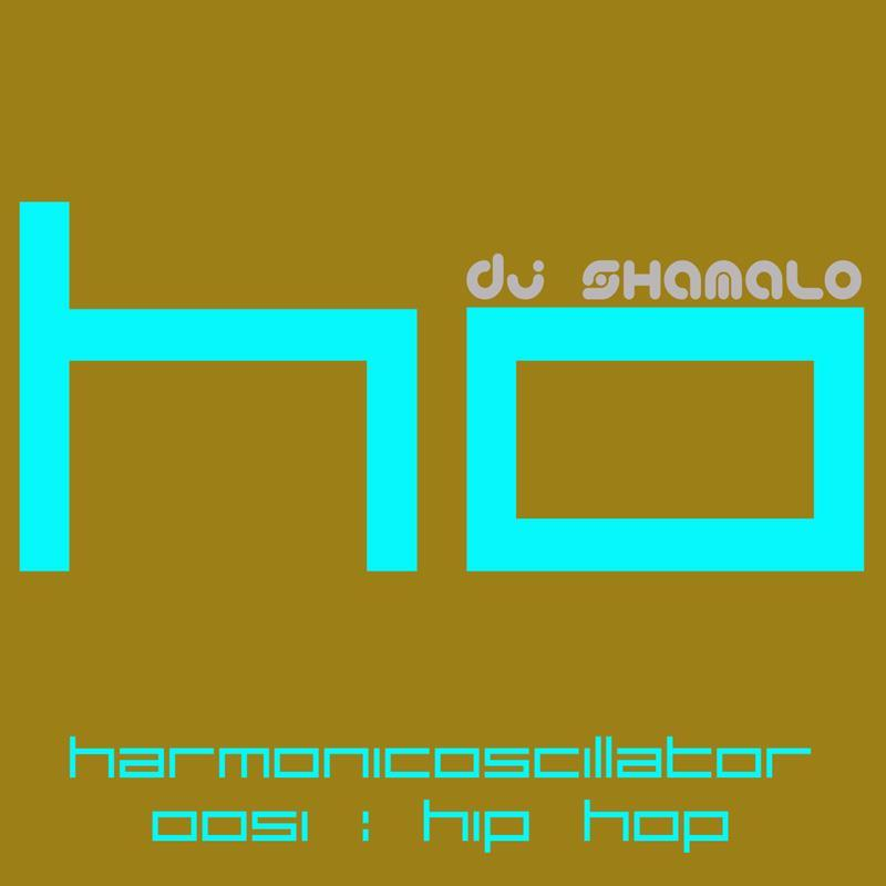 HarmonicOscillator#0051 : Hip Hop from the past to now