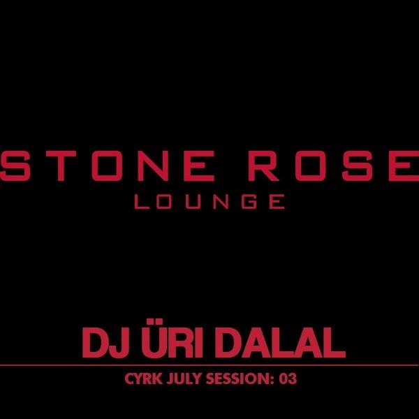 CYRK JULY SESSION O3: DJ URI DALAL