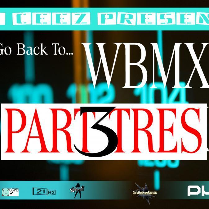 DJ Ceez Presents...Pheromone...Back To WBMX..Part TRES
