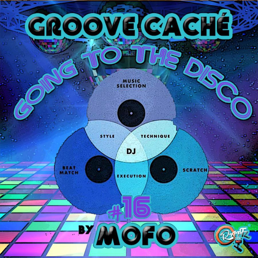 GROOVE CACHÉ #16- GOING TO THE DISCO