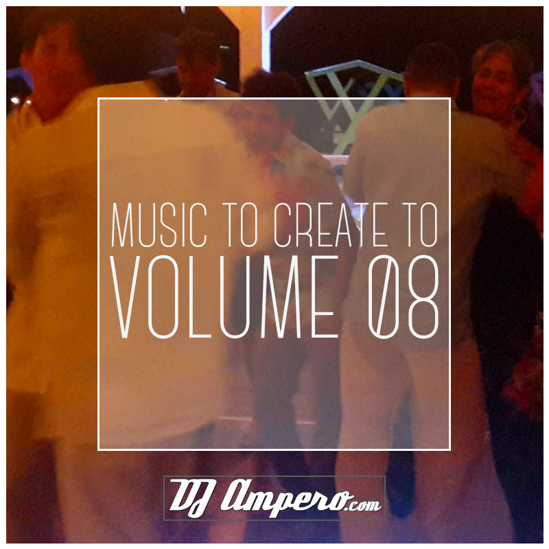 Music To Create To - Vol. 08