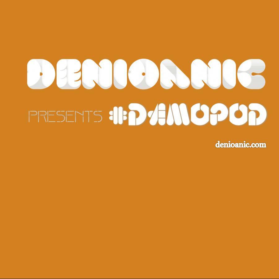 Denioanic presents #Damopod 118
