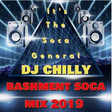 Dj Chilly Presents 2019 Bashment Soca Mix