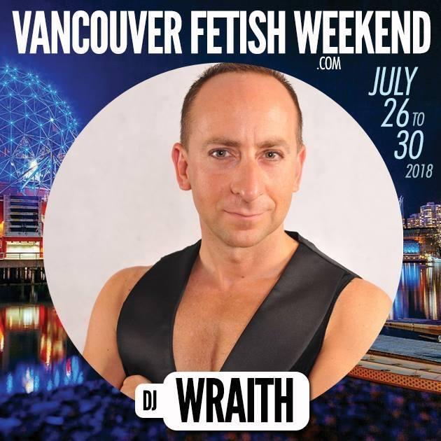DJ Wraith - Vancouver Fetish Weekend 2018 - Black Magic Ball