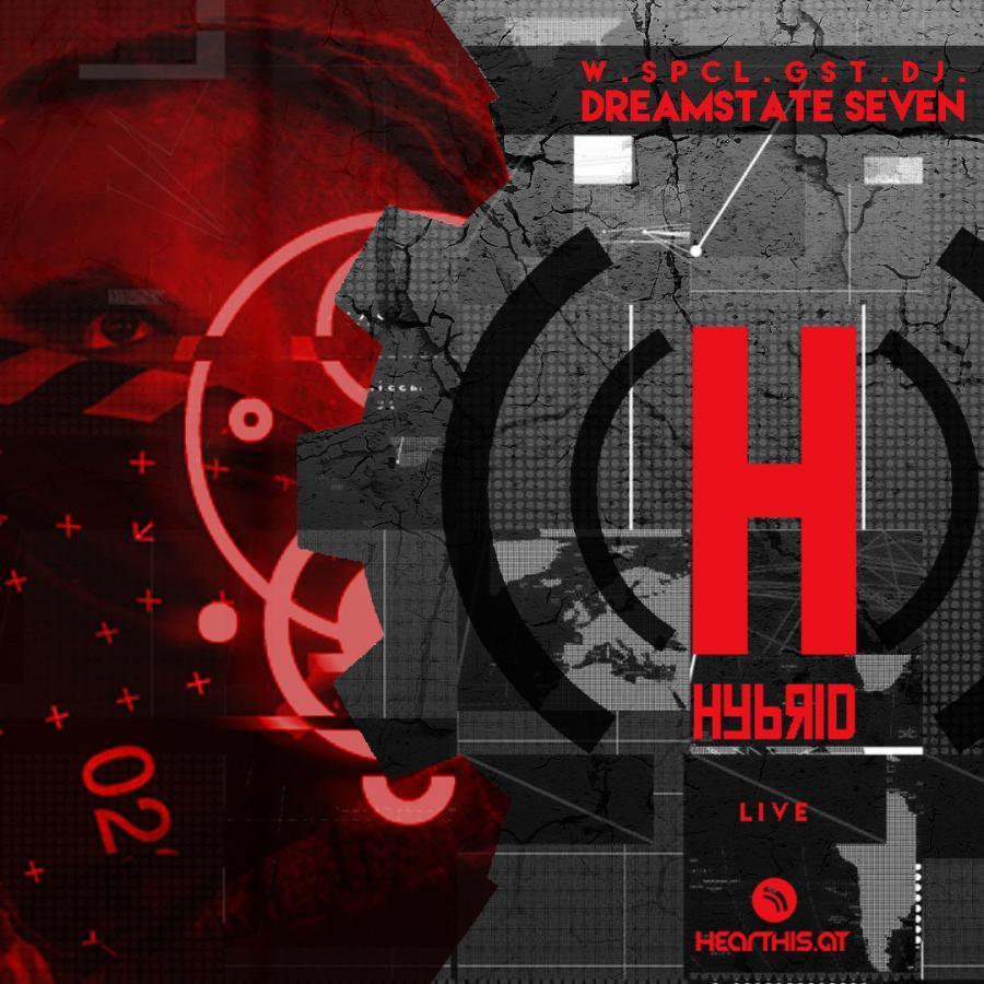 HYBRID // Live-To-There w/ spcl.gst. DJ Dreamstate Seven :: Fri.Apr.24.020 ::