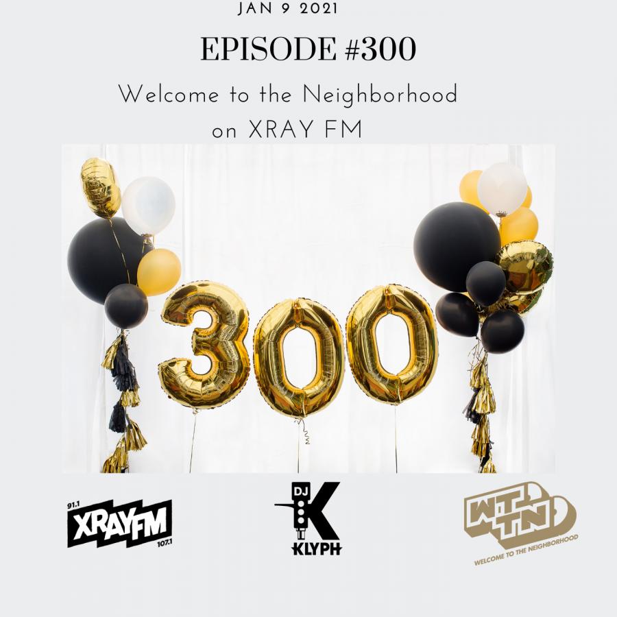 Episode #300 of WTTN on XRAY FM