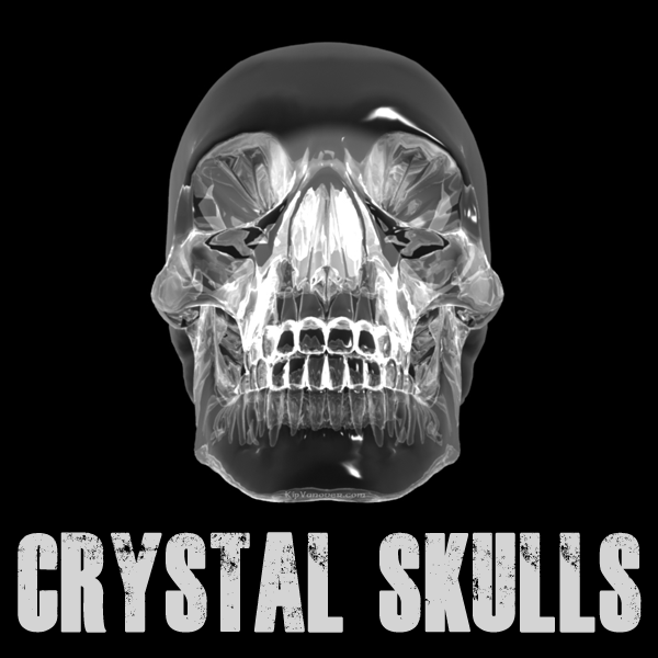 Crystal Skulls (Recorded 6/6/11)