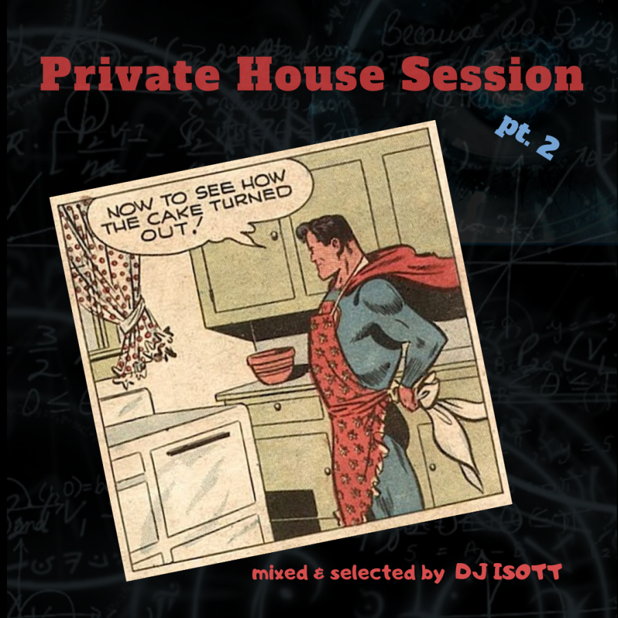 Private House Session pt. 2 - mixed & selected by  DJ ISOTT