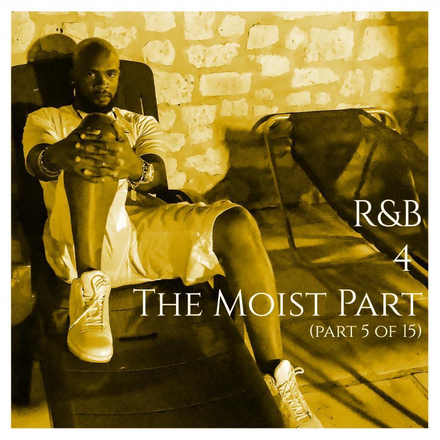 R&B 4 The Moist 5