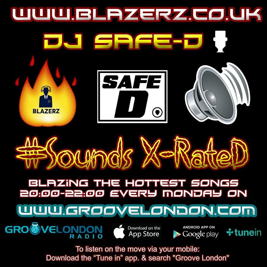 DJ SafeD - #SoundsXrateD Show - Groove London Radio - Monday - 12-02-18 (8-10pm GMT)