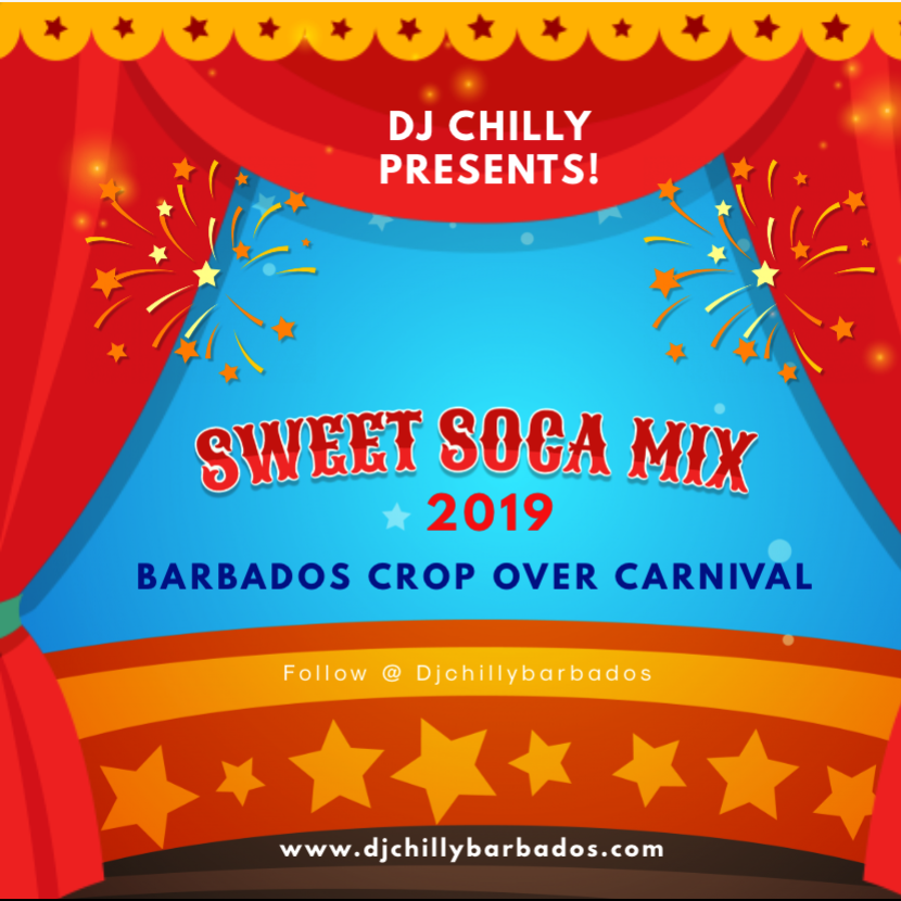 SWEET SOCA 2019 MIX - DJ CHiILLY BARBADOS - Serato DJ Playlists