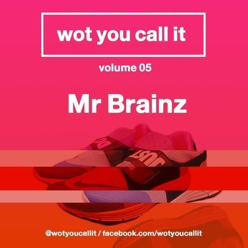 Wot You Call It Vol 5