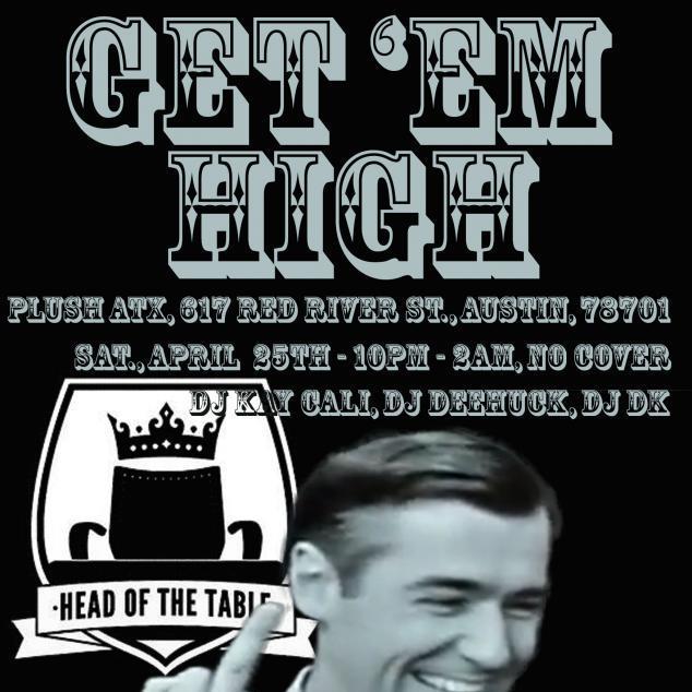 4/25/15 - Get 'Em High