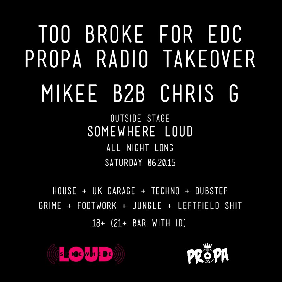 Too Broke for EDC PROPA Radio Takeover 20/06/15