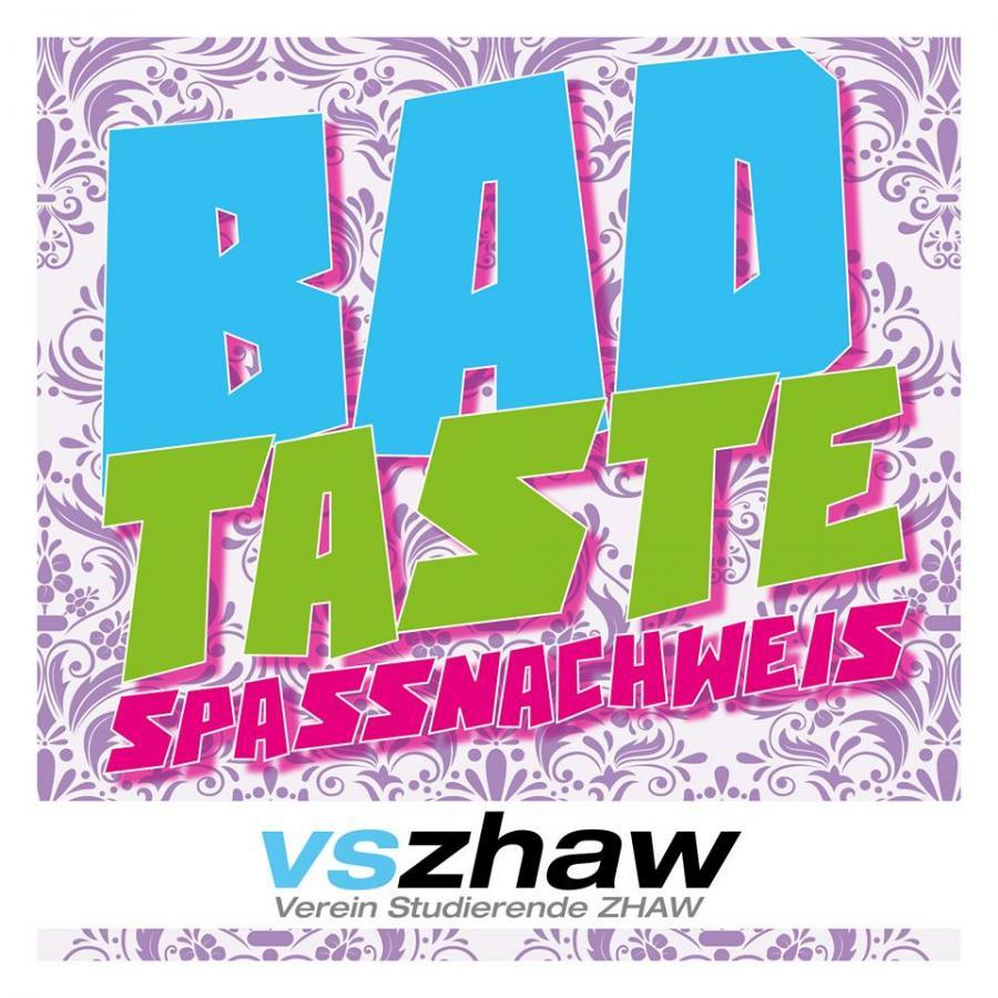 VSZHAW Bad Taste Party - 20.05.2016