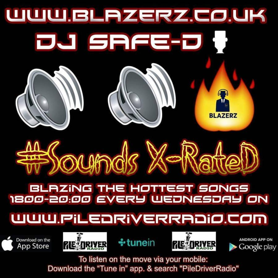 DJ SafeD - #SoundsXRateD Show - Pile Driver Radio - Wednesday - 07-02-18 - (6-8 PM GMT)